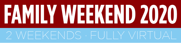 Family Weekend 2020 2 weekends fully virtual